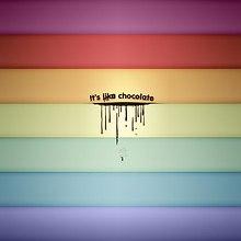 It's Like Chocolate