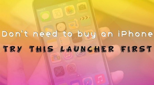 Launcher for iPhone 7 plus